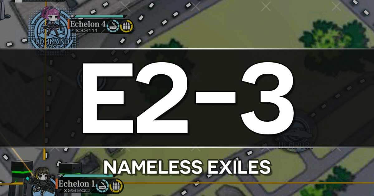 A guide to the Girls Frontline Shattered Connection Event stage E2-3: Nameless Exiles