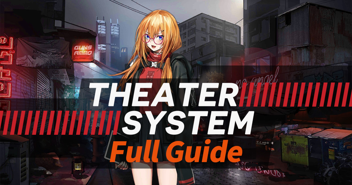 Full Guide for the Theater System in Girls' Frontline, updated for Season 4.
