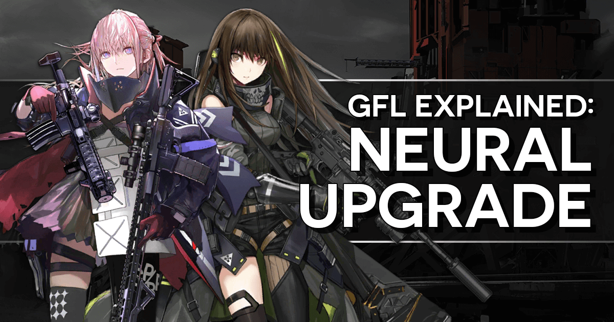 GFL Explained: Neural Upgrade banner image, featuring M4A1 and ST AR-15.