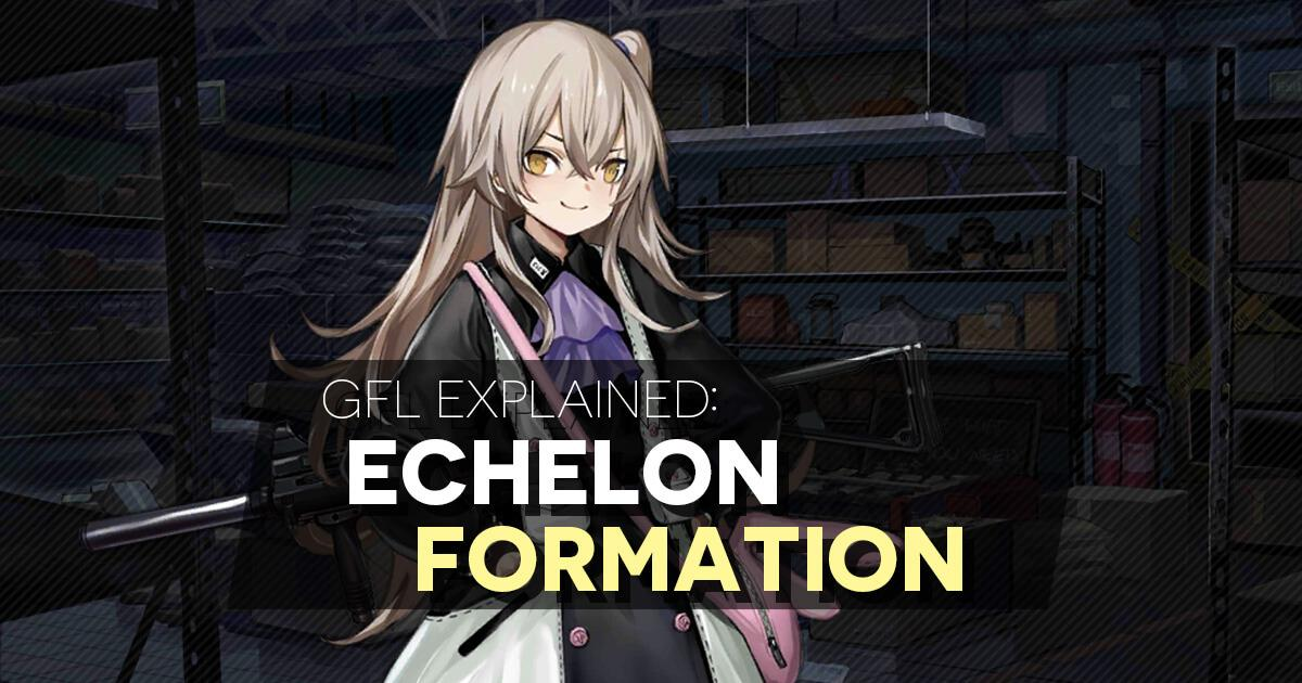 Short handbook on the various echelon formations in GFL and the use case for each of them.