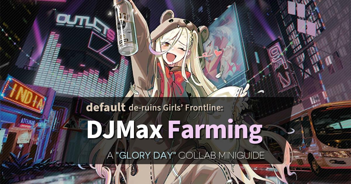 Want the limited drops from GFL x DJMax but can't be bothered to medal farm? Here are some improved routes that can ease the pain a little!