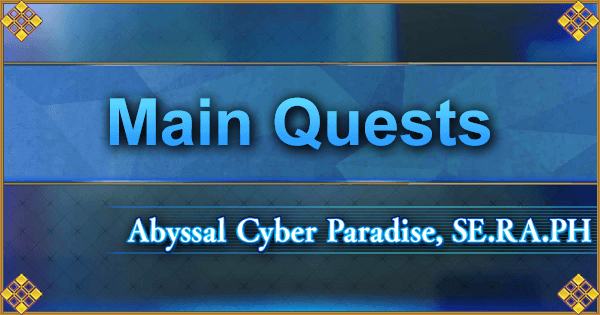 SE.RA.PH - Main Quests