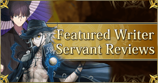 Featured Writer Servant Reviews