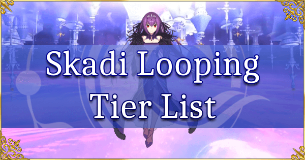 Skadi Looping Tier List