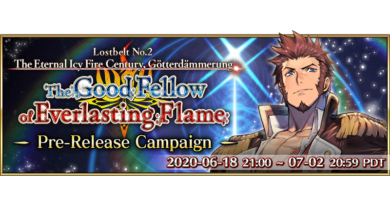 Lostbelt No.2: The Eternal Icy Fire Century, Götterdämmerung - The Good Fellow of Everlasting Flame Pre-Release Campaign